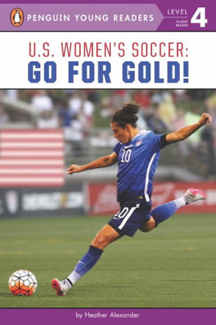 Go for Gold. US Women's Soccer by author Heather Alexander