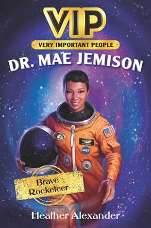 VIP Dr. Mae Jemison by author Heather Alexander