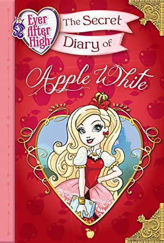 Ever After High: The Secret Diary of Apple White by author Heather Alexander
