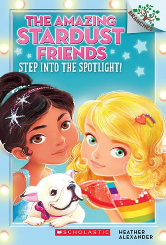 The Amazing Stardust Friends Step into the Spotlight by author Heather Alexander