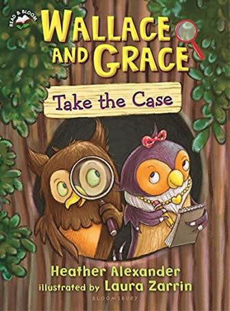 Wallace and Grace Take the Case by author Heather Alexander