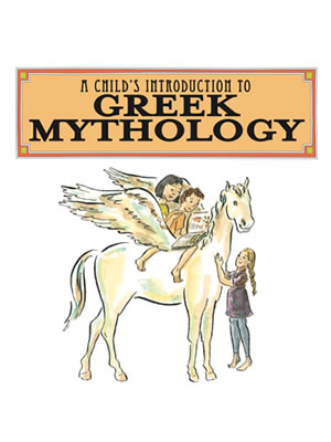 A Child's Introuction To Greek Mythology by author Heather Alexander