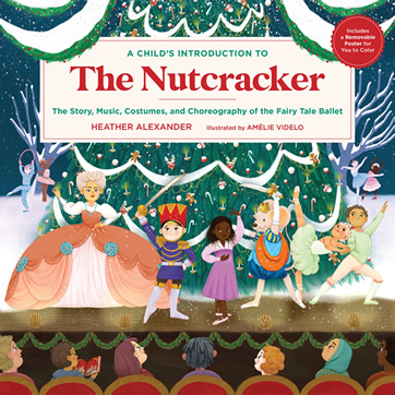 A Child's Introduction to The Nutcracker by author Heather Alexander