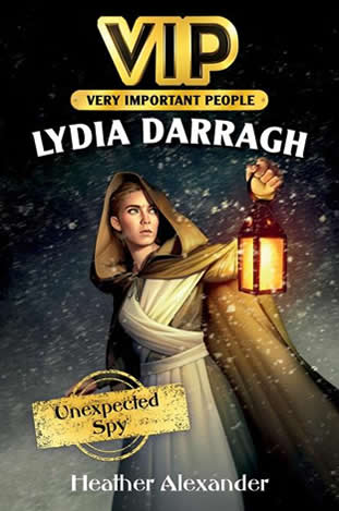 VIP: Lydia Darragh: Unexpected Spy by author Heather Alexander